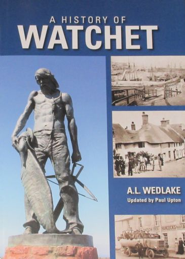 A History of Watchet, by A.L. Wedlake, updated by Paul Upton